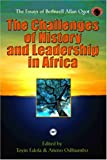 Ogot, Bethwell A.: The Challenges of History and Leadership in Africa: The Essays of Bethwell Allan Ogot (Classic Authors and Texts on Africa)