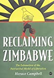 Campbell, Horace: Reclaiming Zimbabwe: The Exhaustion of the Patriarchal Model of Liberation