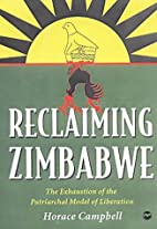 Reclaiming Zimbabwe: The Exhaustion of the…