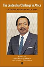 The Leadership Challenge in Africa: Cameroon…
