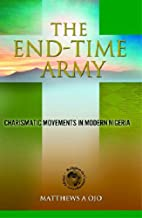 The end-time army : charismatic movements in…