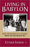 "Iverem, Esther: Living in Babylon: Poems And Performances, Including ""What Do You Believe in?"""