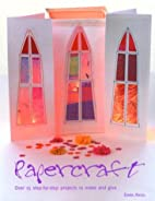 Papercraft: 15 Step-by-Step Projects to Make…