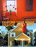 Painting Your House Inside and Out: Tips and…