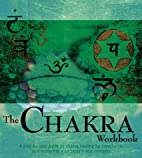 The Chakra Workbook: A Step-by Step Guide to…