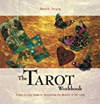 The Tarot Workbook: A Step-by-Step Guide to…