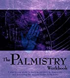The Palmistry Workbook: A Step-by-Step Guide…