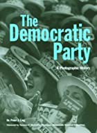 The Democratic Party: A Photographic History…