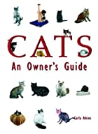 Cats: An Owner's Guide by Carla Atkins