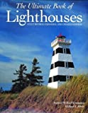 Crompton, Samuel Willard: The Ultimate Book of Lighthouses: History-Legend-Lore-Design-Technology-Romance