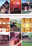 O&#39;Gorman, Thomas J.: Frank Lloyd Wright&#39;s Chicago