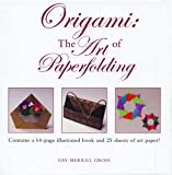 Gross, Gay Merrill: Origami: The Art of Paper Folding