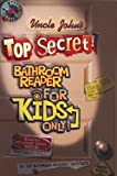 Uncle Johns Top Secret Bathroom Reader for Kids Only
