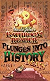 Bathroom Readers' Hysterical Society: Uncle John's Bathroom Reader Plunges into History Again