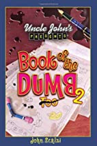 Uncle John's Presents: Book of the Dumb 2 by…