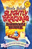 Bathroom Readers&#39; Institute: Uncle John&#39;s Slightly Irregular Bathroom Reader