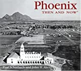 Scharbach, Paul: Phoenix Then &amp; Now