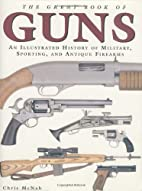 The Great Book of Guns: An Illustrated…