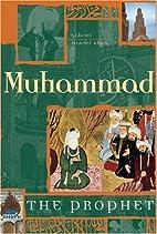 Muhammad: The Prophet by Gabriel Mandel Khan