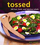 Robinson, Tim: Tossed: 200 Fast, Fresh And Fabulous Salads