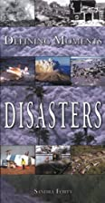 Defining Moments: Disasters by Sandra Forty