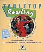 Tabletop Bowling by Jon Richards