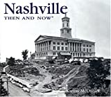 Mcdaniel, Karina: Nashville Then And Now