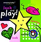 Amazing Baby Look and Play! by Amanda Wood