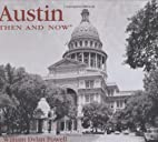 Austin Then and Now by William Dylan Powell