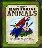 The Field Guide to Rain Forest Animals…