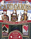 Archer, Peter: Play to Win: Card Games: Strategies and Secrets!