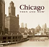 Elizabeth McNulty: Chicago Then and Now (Compact) (Then & Now Thunder Bay)