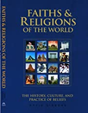 Faiths and Religions of the World: The…