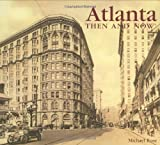 Rose, Michael: Atlanta Then and Now (Compact) (Then & Now Thunder Bay)