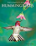 Tilford, Tony: The Complete Book of Hummingbirds