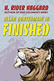 Haggard, H. Rider: Allan Quatermain in Finished