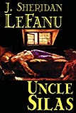 Le Fanu, Joseph Sheridan: Uncle Silas: A Tale of Bartram-haugh