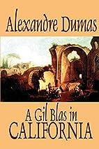 A Gil Blas in California by Alexandre Dumas