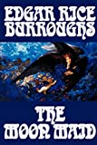 Burroughs, Edgar Rice: The Moon Maid: A Tale of Barsoom