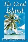 Ballantyne, Robert M.: The Coral Island