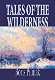 Pilniak, Boris: Tales of the Wilderness