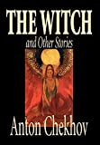 Anton Chekhov: The Witch and Other Stories