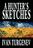 Turgenev, Ivan Sergeevich: Hunters Sketches
