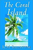 R. M. Ballantyne: The Coral Island