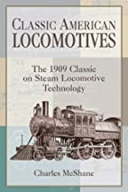 Classic American Locomotives by Charles…