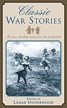 Classic War Stories: Fourteen Thrilling…