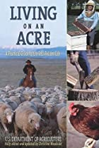 Living on An Acre: A Practical Guide to the…
