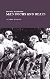 Plimpton, George: Mad Ducks and Bears
