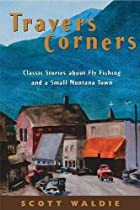 Travers Corners: Classic Stories about Fly…