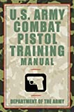 Department of the Army: U.S. Army Combat Pistol Training Handbook